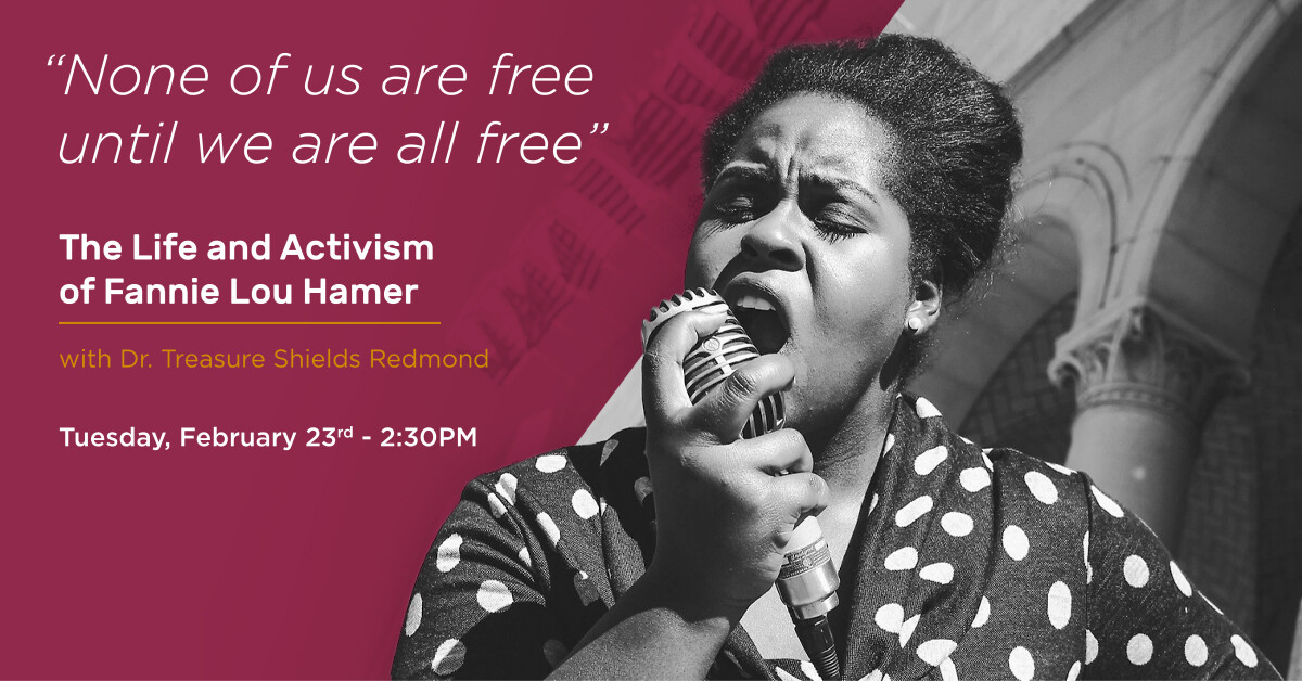 The Life & Activism of Fannie Lou Hamer with Dr. Treasure Shields Redmond